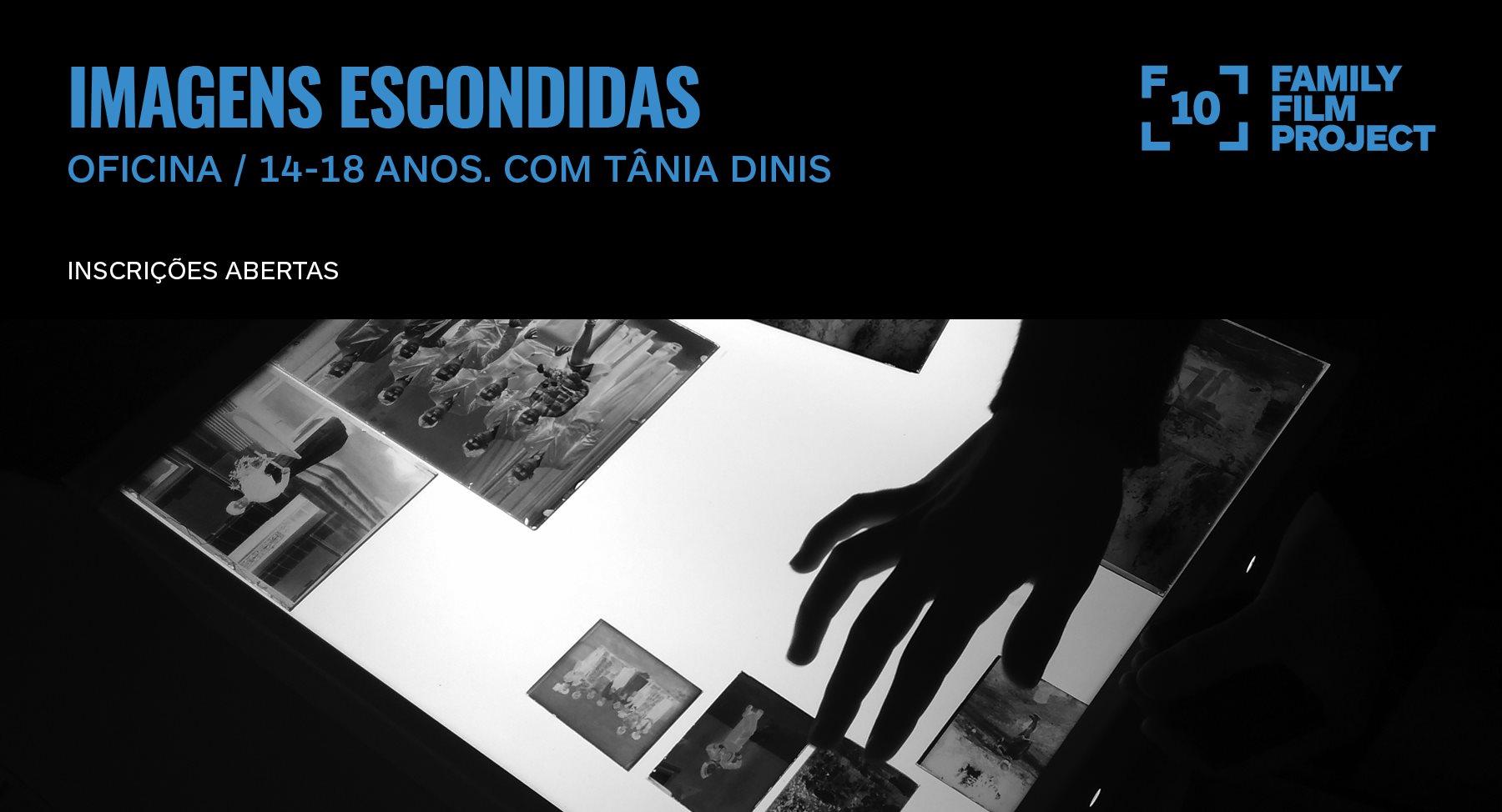 Imagens Escondidas • Oficina com Tânia Dinis (14-18 anos)