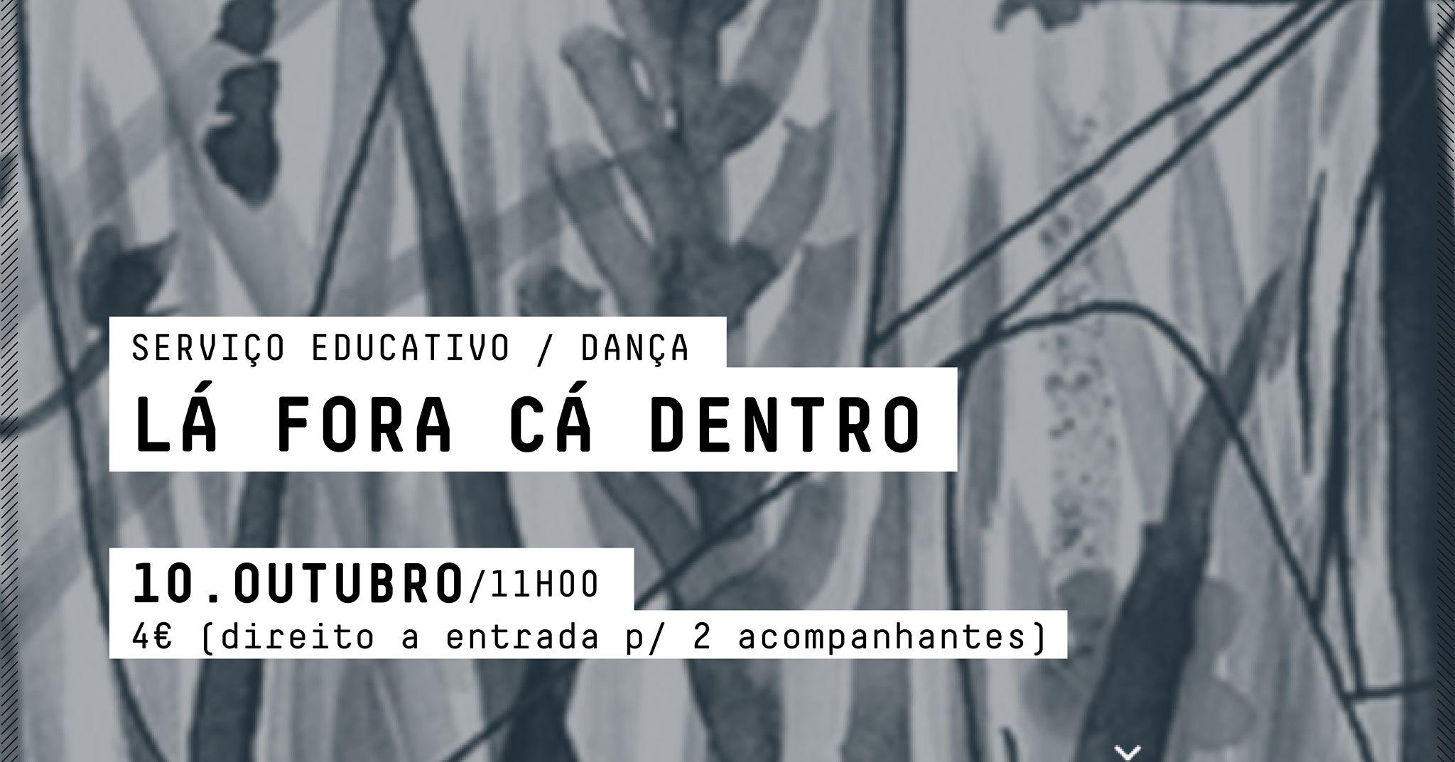 LÁ FORA CÁ DENTRO -  SERVIÇO EDUCATIVO / DANÇA
