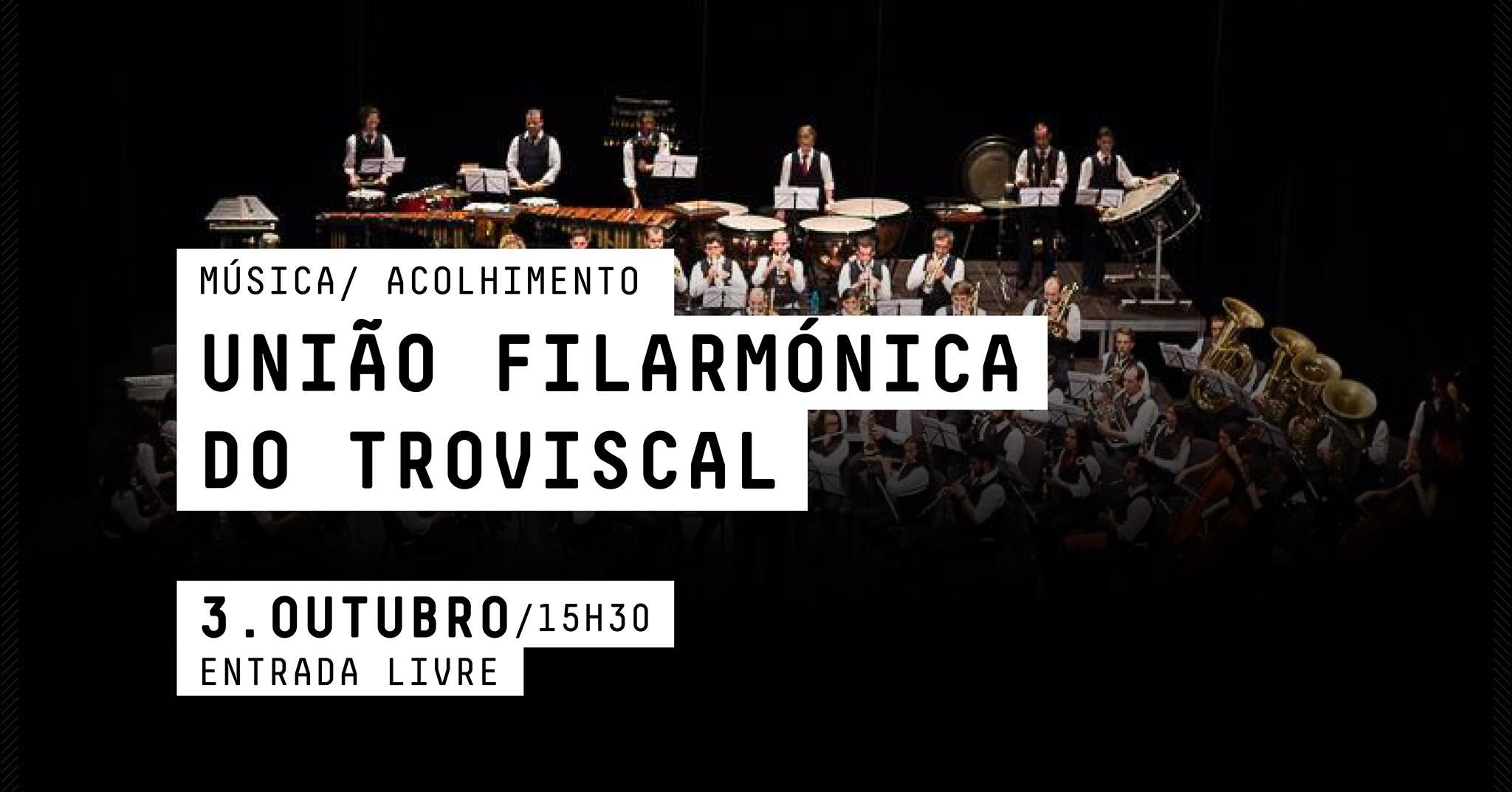 UNIÃO FILARMÓNICA DO TROVISCAL ACOLHIMENTO / MÚSICA