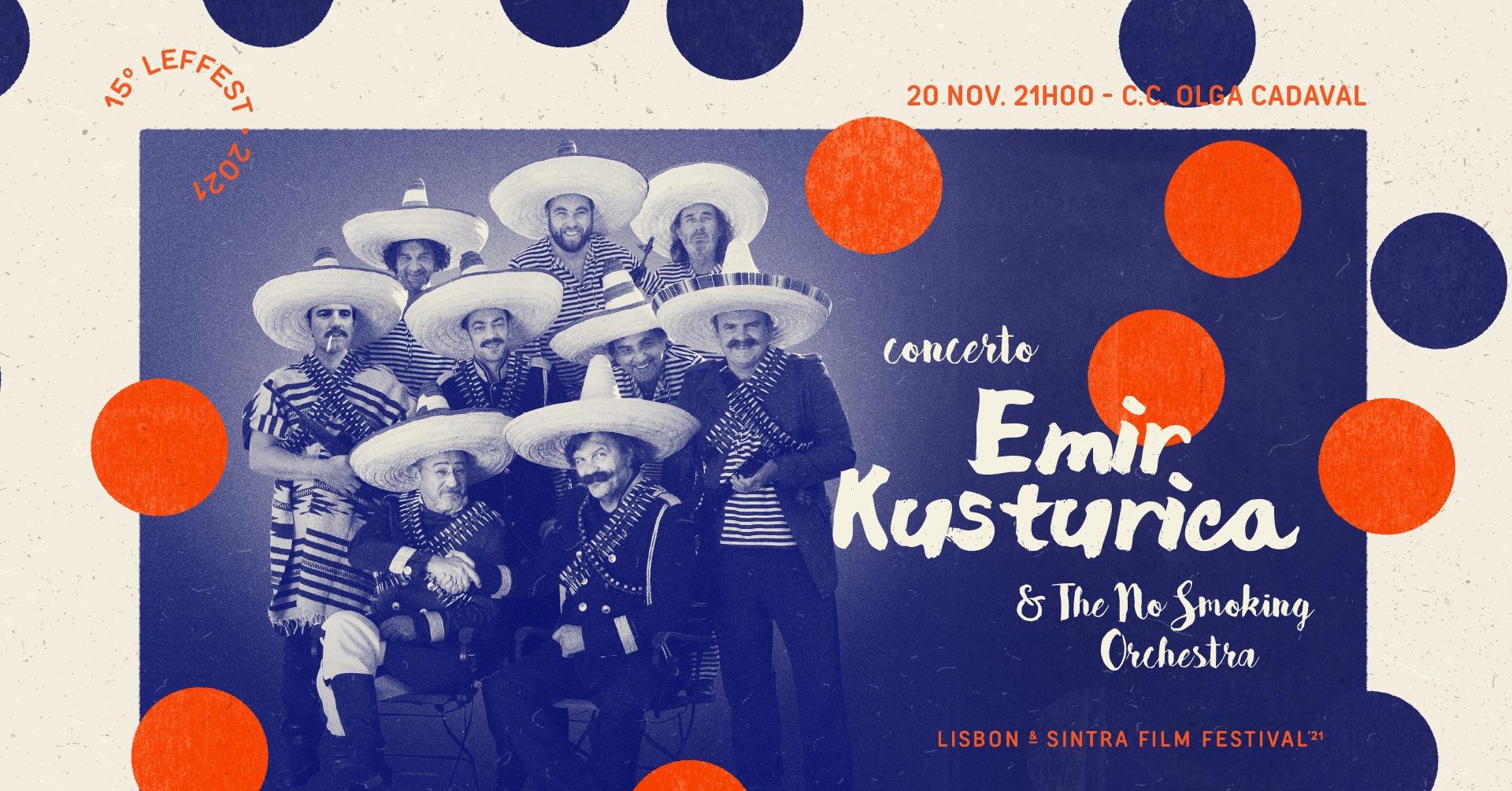15º LEFFEST -  Cerimónia de Encerramento | Emir Kusturica & The No Smoking Orchestra