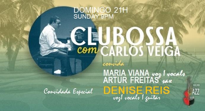 CluBossa  Carlos Veiga I   Artur Freitas I Maria Viana e convidada especial DENISE REIS