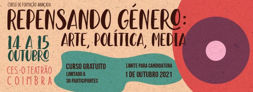 REPENSANDO GÉNERO: ARTE, POLÍTICA, MEDIA E MASCULINIDADES- Curso de Formação Avançada