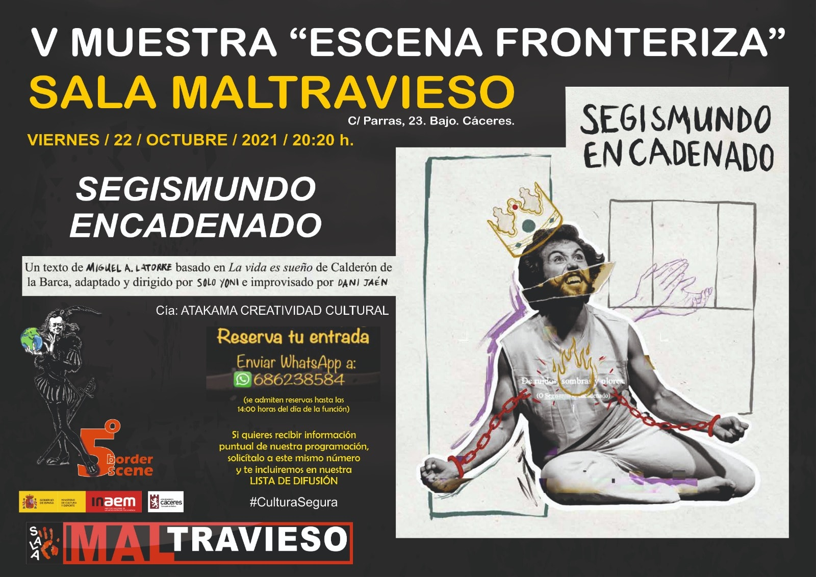 Segismundo Encadenado Cía: Atakama Creatividad Cultural (Extremadura)