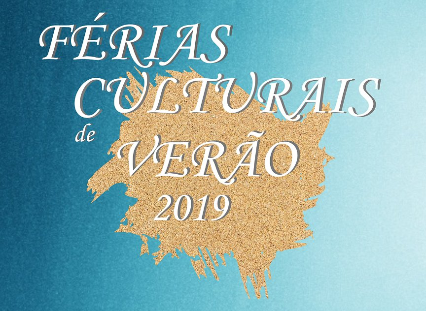 FÉRIAS CULTURAIS 2019 - INSCRIÇÕES ABERTAS
