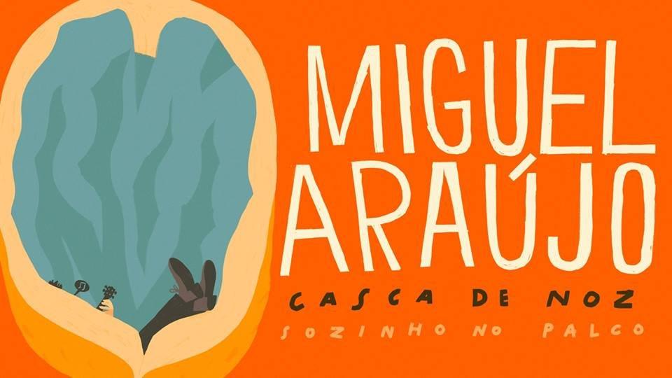 Miguel Araújo – Casca de Noz