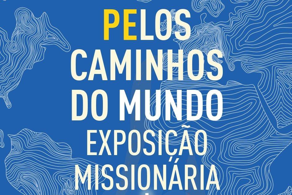 Pelos Caminhos do Mundo – Exposição Missionária