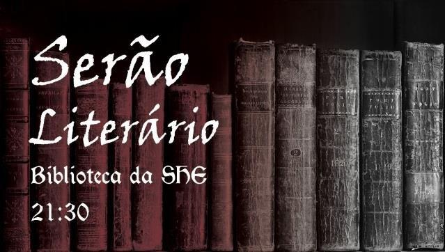 Serão Literário com Ana Luísa Vilela /\ SHE