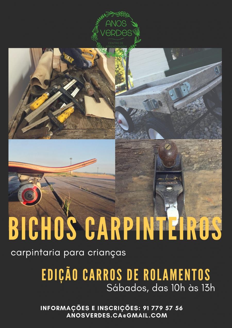 Bichos Carpinteiros - carrinhos de rolamentos