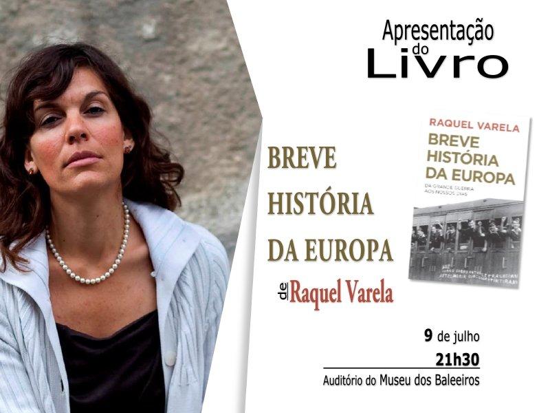 Apresentação do livro Breve História da Europa, de Raquel Varela, no Museu do Pico