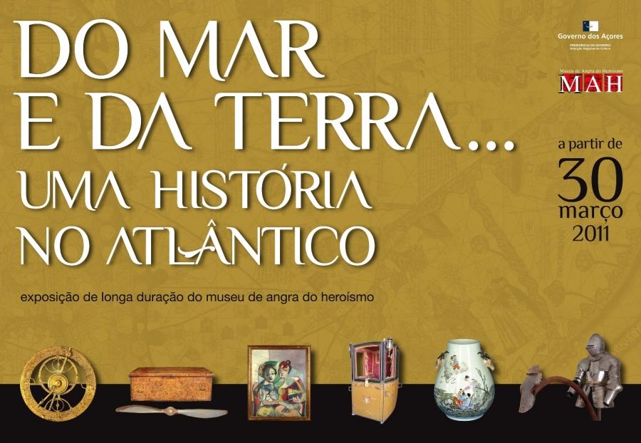 Do Mar e da Terra… Uma História no Atlântico