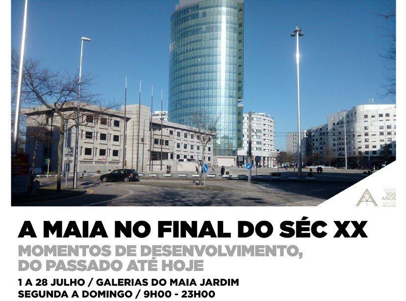 """Exposição """"A Maia no final do séc.XX"""""""