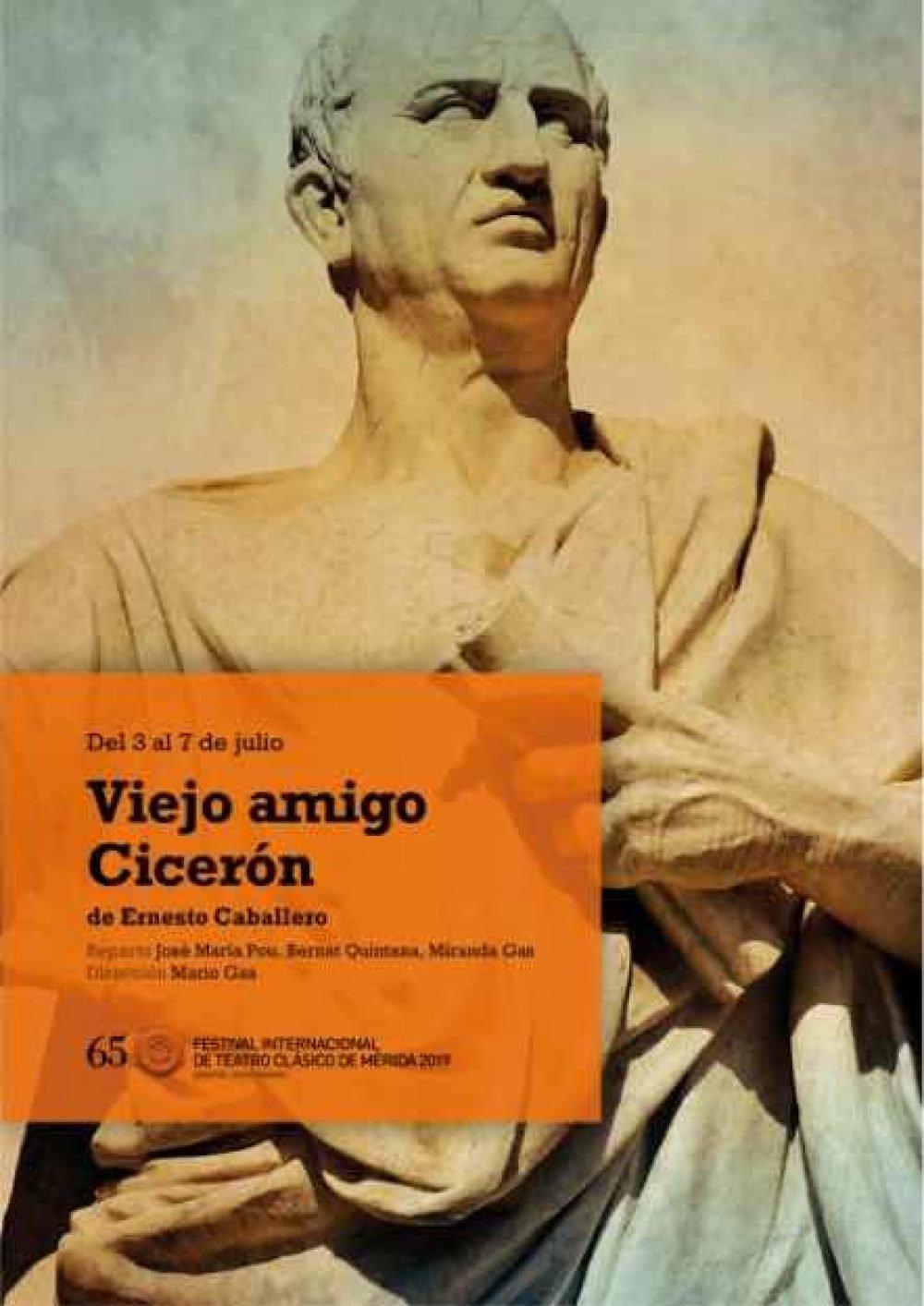 Viejo amigo Cicerón. Festival Internacional de Teatro Clásico de Mérida