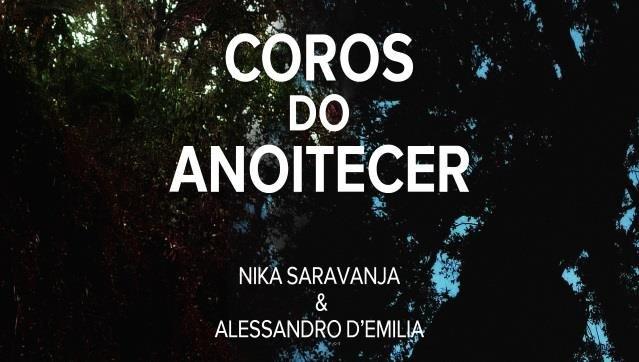 Cinema de Natureza 'Coros do Amanhecer' de Nika Saravanja e Alessandro D'Emilia