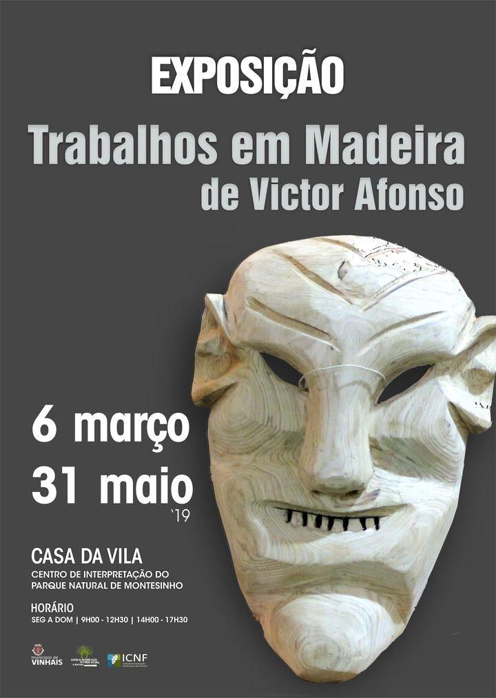 Exposição - 'Trabalhos em Madeira', de Victor Afonso