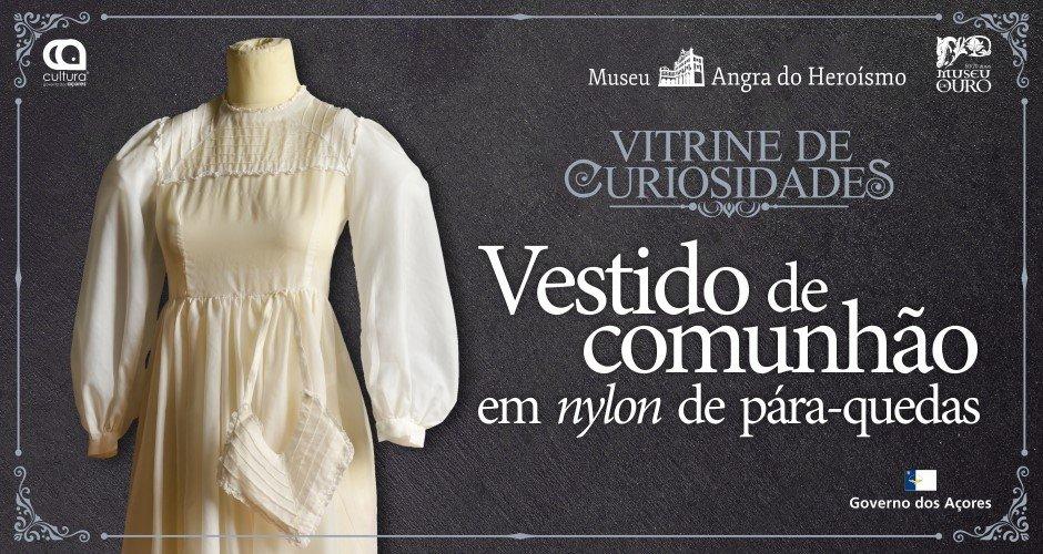 6/ Vitrine de Curiosidades - Vestido de comunhão em nylon de pára-quedas