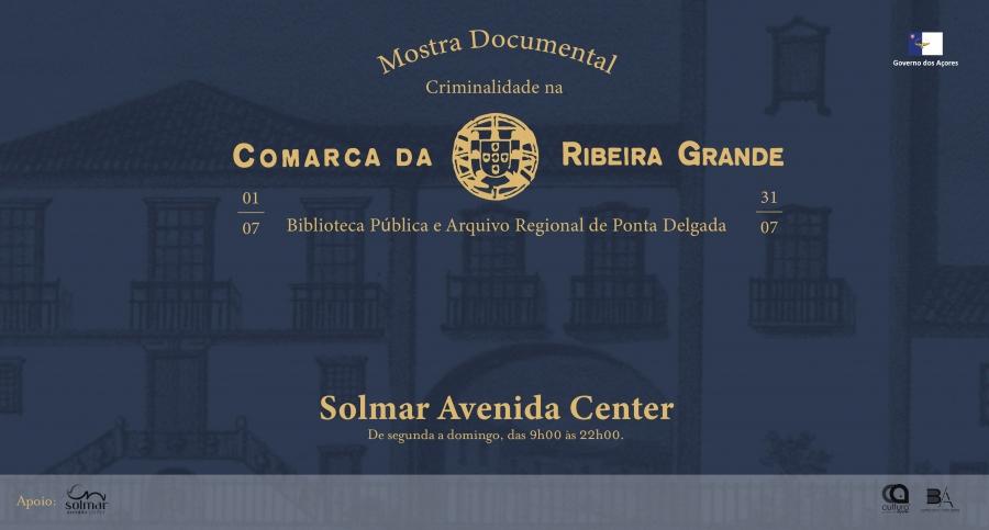 Mostra Documental: Criminalidade na Comarca da Ribeira Grande 1 julho – 31 julho