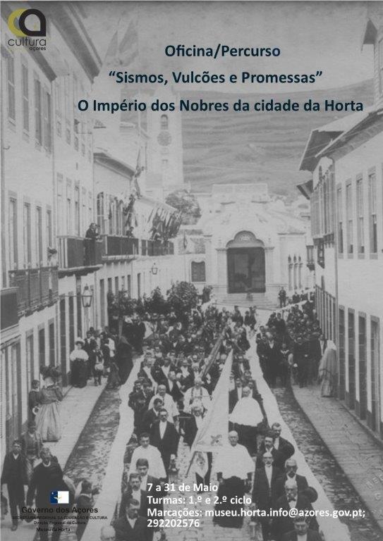 Oficina/percurso Interpretativo 'Sismos, Vulcões e Promessas - O Império dos Nobres da Cidade da Horta'