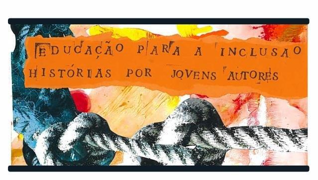 Exposição e Lançamento de Livro - Educação para a Inclusão - Histórias por Jovens Autores