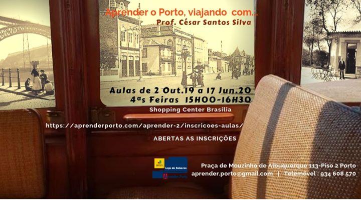 Aprender o Porto, com o Prof. César Santos Silva, 2019-2020