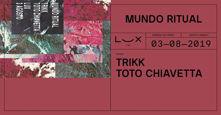 Mundo Ritual: Trikk x Toto Chiavetta