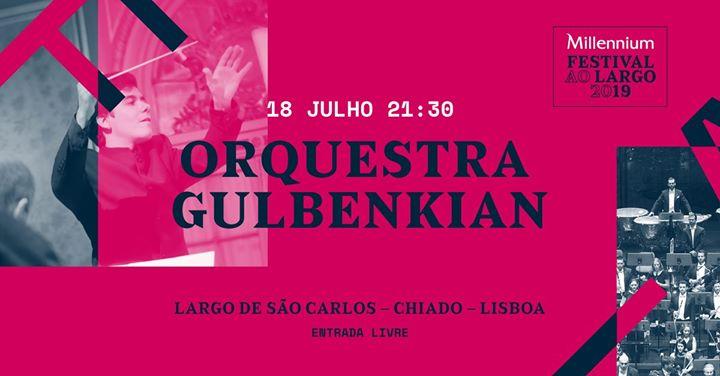 Orquestra Gulbenkian - 11.º Festival ao Largo