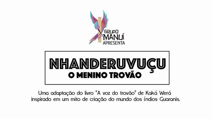Nhanderuvuçu, O Menino Trovão - Grupo Manuí