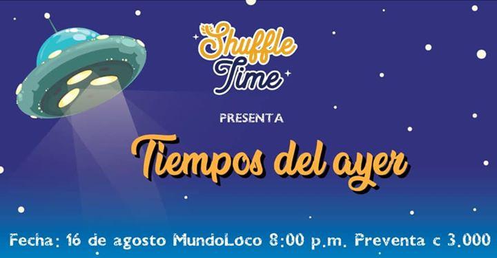 Shuffle Time en Mundoloco - Tiempos Del Ayer