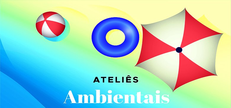 Ateliers Ambientais