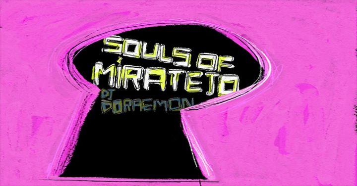 Souls of Miratejo - DJ Doraemon, DJ Nervoso, tutti morti, Mee K