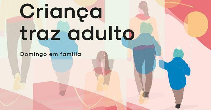 Criança traz Adulto – Domingo de Família