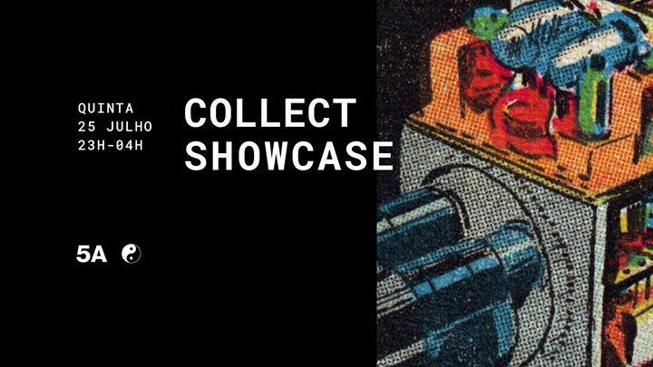 Collect Showcase | 5A - 25.07