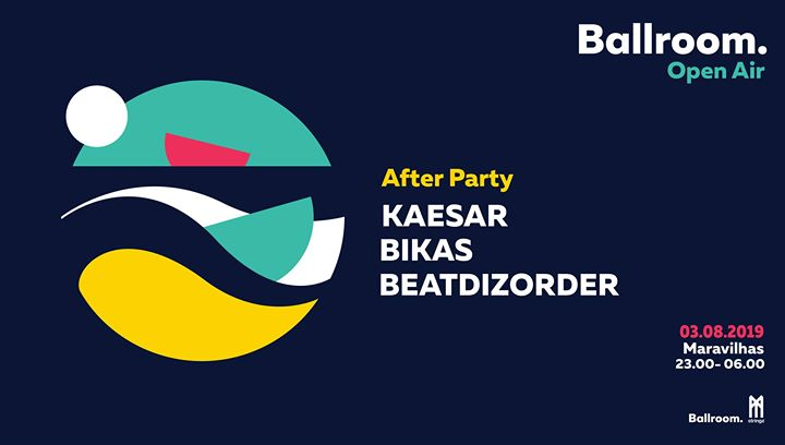 Kaesar x Bikas x Beatdizorder | Ballroom Open Air After Party