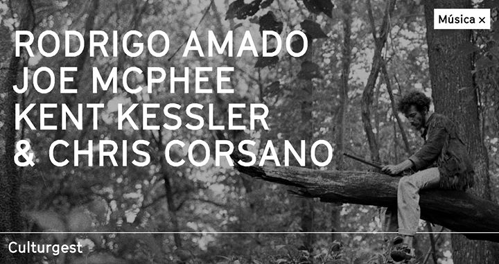 Música x Rodrigo Amado, Joe McPhee, Kent Kessler & Chris Corsano