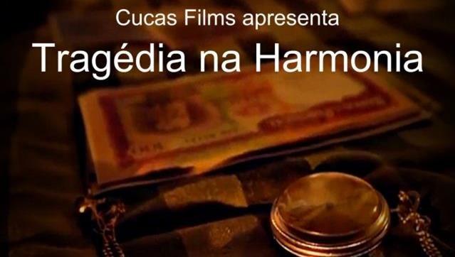 CINEMA 'Tragédia na Harmonia'