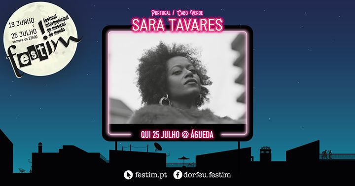 Sara Tavares | Águeda (11º Festim)