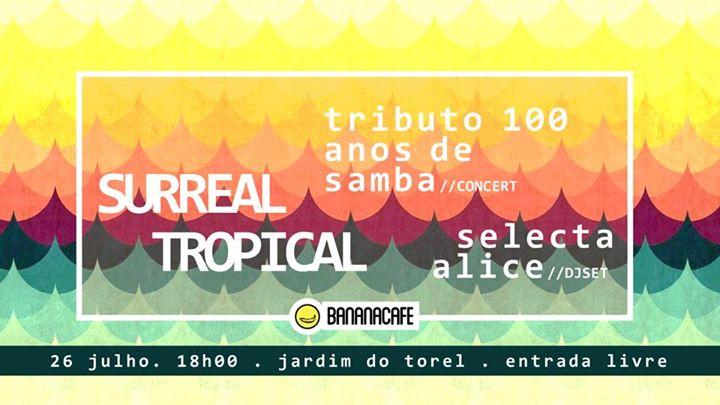 Nova Data!! Surreal Tropical . 26 Julho | Jardim do Torel