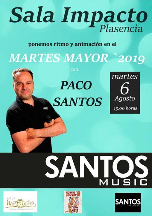Paco Santos en Sala Impacto ,Martes Mayor 2019