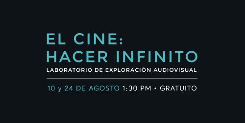 El Cine: Hacer infinito
