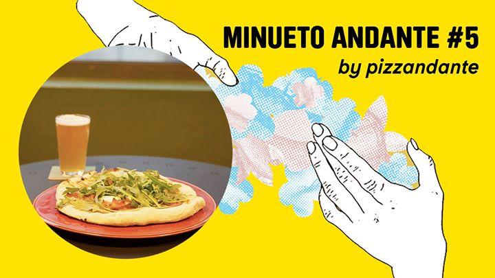 Minueto Andante #5 | pizzas & uns sons