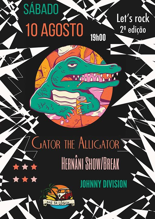 10 Agosto - 2ª Edição Rock na Légua | Gator, The Alligator