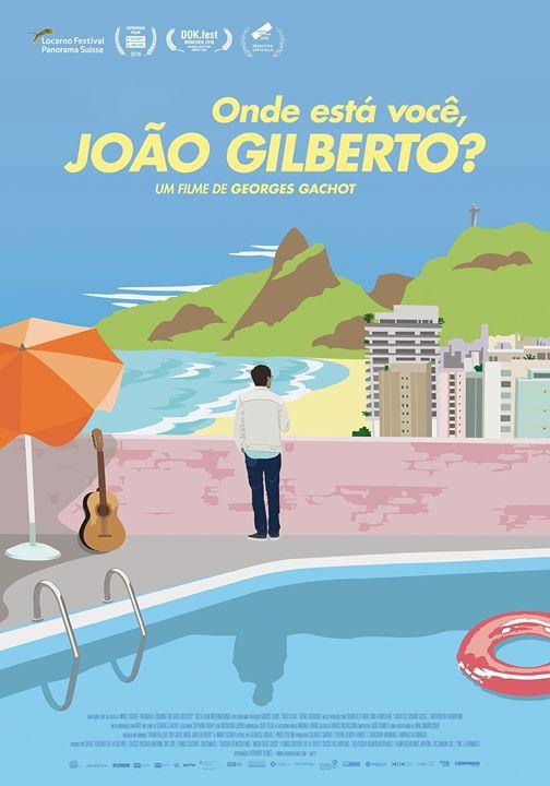 Estreia: Onde Está Você, João Gilberto? de Georges Gachot