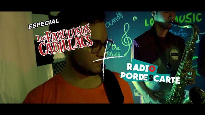 Especial Fabulosos Cadillacs + Radio Pordescarte