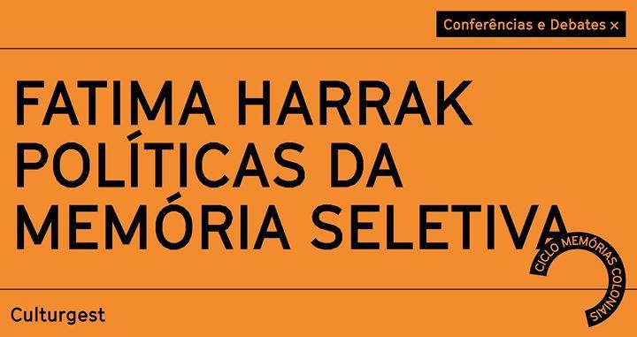 Memórias Coloniais x Políticas da memória seletiva Fatima Harrak