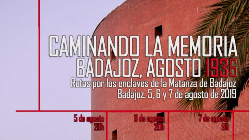 Caminando la Memoria Badajoz, Agosto 1936 - I Ruta Interpretativa