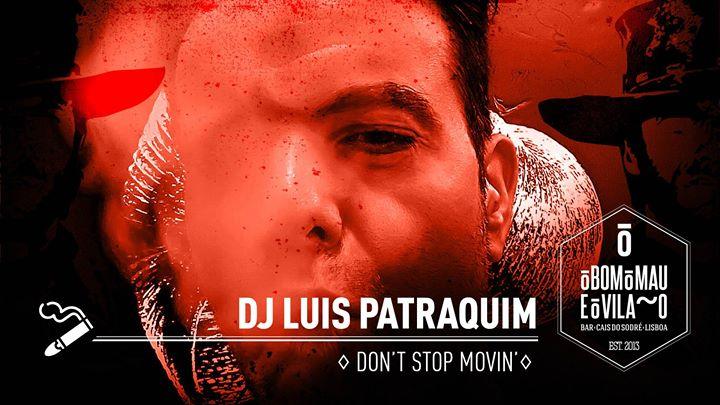 Dj Luís Patraquim | Don't Stop Movin'