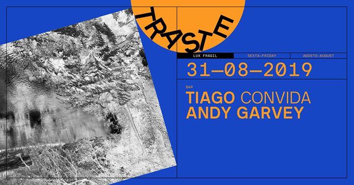 Traste: Tiago convida Andy Garvey
