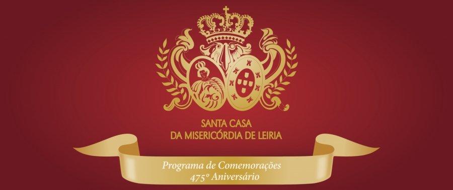 Gala Comemorativa dos 475 anos da Misericórdia de Leiria