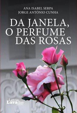 Apresentação do livro 'Da Janela, O Perfume das Rosas'