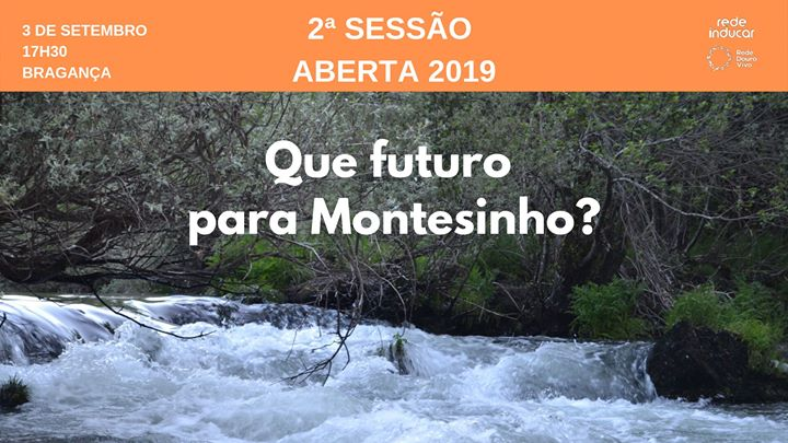 2ª Sessão Aberta 2019: Que futuro para Montesinho?