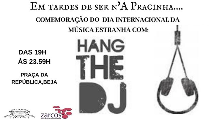 Dia Internacional da Música Estranha - Hang the DJ